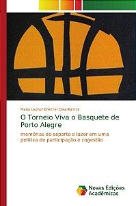 O Torneio Viva o Basquete de Porto Alegre