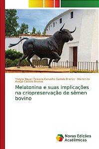 Melatonina e suas implicações na criopreservação de sêmen bovino