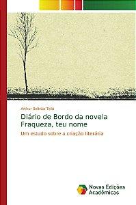 Diário de Bordo da novela Fraqueza, teu nome