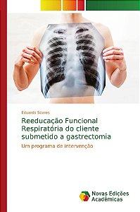 Reeducação Funcional Respiratória do cliente submetido a gastrectomia