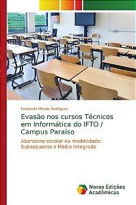Evasão nos cursos Técnicos em Informática do IFTO / Campus Paraíso