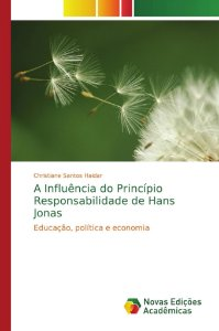 A Influência do Princípio Responsabilidade de Hans Jonas