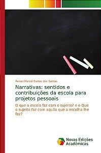 Narrativas: sentidos e contribuições da escola para projetos pessoais