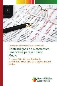 Contribuições da Matemática Financeira para o Ensino Médio