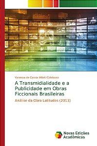 A Transmidialidade e a Publicidade em Obras Ficcionais Brasileiras
