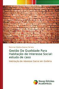 Gestão Da Qualidade Para Habitação de Interesse Social: estudo de caso