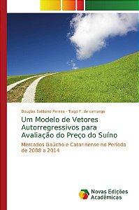 Um Modelo de Vetores Autorregressivos para Avaliação do Preço do Suíno