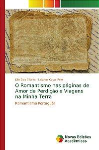 O Romantismo nas páginas de Amor de Perdição e Viagens na Minha Terra