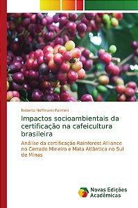 Impactos socioambientais da certificação na cafeicultura brasileira
