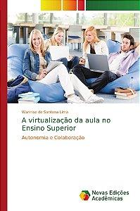 A virtualização da aula no Ensino Superior
