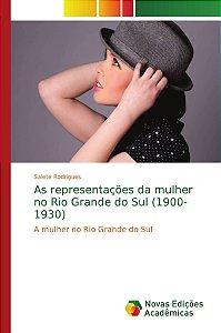 As representações da mulher no Rio Grande do Sul (1900-1930)