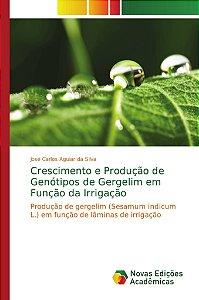 Crescimento e Produção de Genótipos de Gergelim em Função da Irrigação