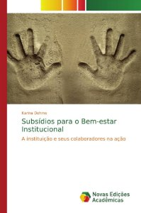 Subsídios para o Bem-estar Institucional