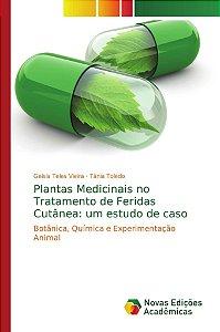 Plantas Medicinais no Tratamento de Feridas Cutânea: um estudo de caso