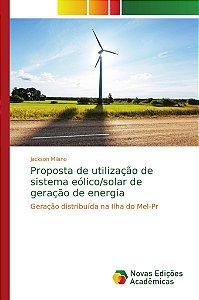 Proposta de utilização de sistema eólico/solar de geração de energia