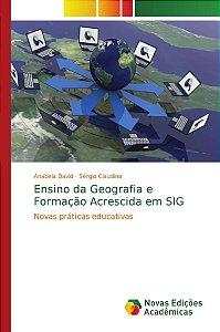 Ensino da Geografia e Formação Acrescida em SIG