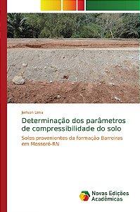Determinação dos parâmetros de compressibilidade do solo