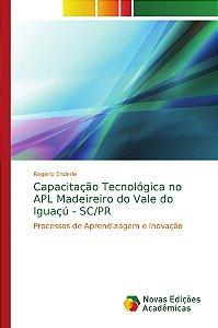 Capacitação Tecnológica no APL Madeireiro do Vale do Iguaçú - SC/PR
