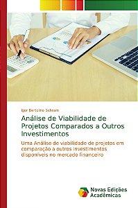 Análise de Viabilidade de Projetos Comparados a Outros Investimentos