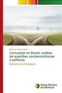 Corrupção no Brasil: análise de questões socioeconômicas e políticas