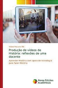 Produção de vídeos de História: reflexões de uma docente