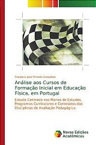 Análise aos Cursos de Formação Inicial em Educação Física, em Portugal