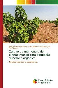 Cultivo da mamona e do pinhão manso com adubação mineral e orgânica