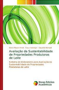 Avaliação da Sustentabilidade de Propriedades Produtoras de Leite