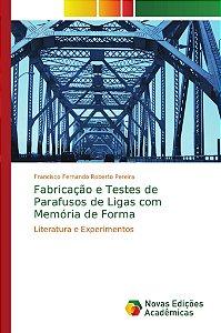 Fabricação e Testes de Parafusos de Ligas com Memória de Forma