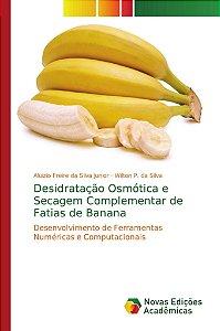 Desidratação Osmótica e Secagem Complementar de Fatias de Banana