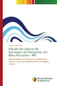 Estudo de ruptura da barragem da Pampulha, em Belo Horizonte - MG