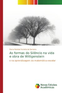 As formas do Silêncio na vida e obra de Wittgenstein