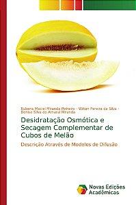 Desidratação Osmótica e Secagem Complementar de Cubos de Melão