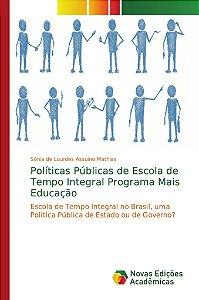 Políticas Públicas de Escola de Tempo Integral Programa Mais Educação