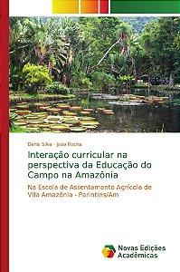 Interação curricular na perspectiva da Educação do Campo na Amazônia