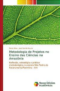 Metodologia de Projetos no Ensino das Ciências na Amazônia