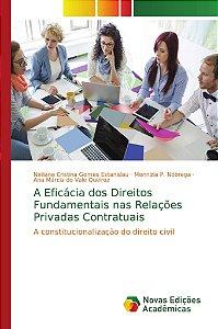 A Eficácia dos Direitos Fundamentais nas Relações Privadas Contratuais