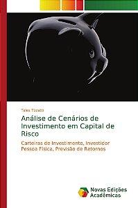 Análise de Cenários de Investimento em Capital de Risco