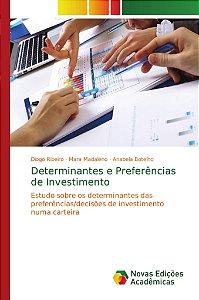 Determinantes e Preferências de Investimento