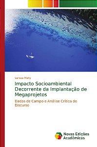 Impacto Socioambiental Decorrente da Implantação de Megaprojetos