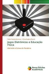 Jogos Eletrônicos e Educação Física