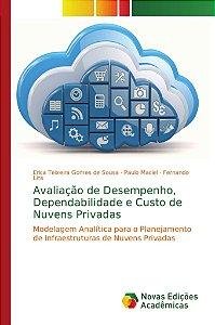 Avaliação de Desempenho, Dependabilidade e Custo de Nuvens Privadas