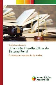 Uma visão interdisciplinar do Sistema Penal