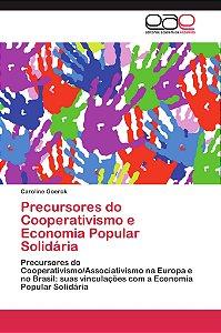Precursores do Cooperativismo e Economia Popular Solidária
