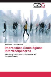 Impressões Sociológicas Interdisciplinares