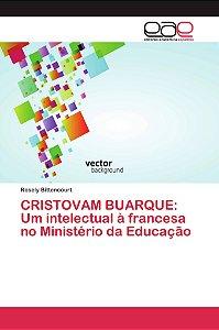 CRISTOVAM BUARQUE: Um intelectual à francesa no Ministério da Educação
