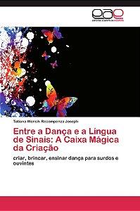Entre a Dança e a Língua de Sinais: A Caixa Mágica da Criação