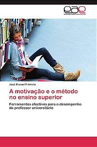 A motivação e o método no ensino superior