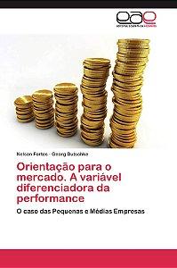 Orientação para o mercado. A variável diferenciadora da performance