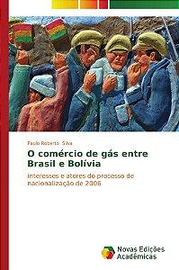 O comércio de gás entre Brasil e Bolívia